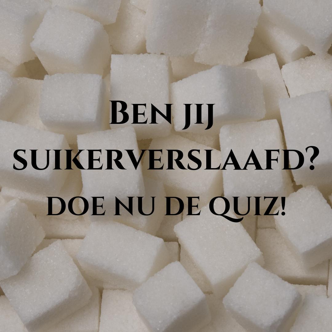 Ben jij suikerverslaafd? Doe de quiz!